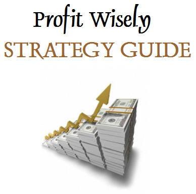 Profit Wisely Strategy Guide